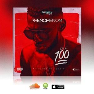 Phenom - On A 100
